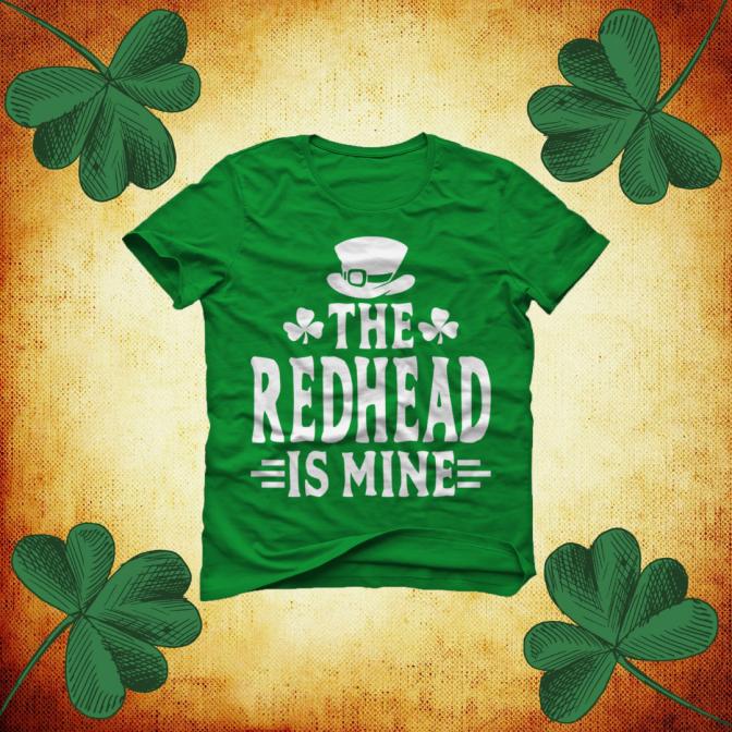 The Read Head is Mine St Patricks Day shirt